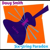 Doug Smith: Six-String Paradox
