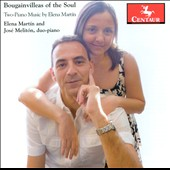Bougainvilleas of the Soul - Music for two pianos by Elena Martin / Elena Martin and Jose Meliton, duo-piano