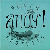 Punch Brothers: Ahoy! [EP] [Slipcase]
