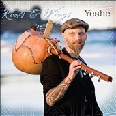 Yeshe: Roots & Wings [Digipak]
