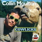 Collin Moulton: Cowlicks