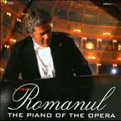 The Piano of the Opera - Works by Mozart, Chopin, Liszt, Rossini, Baranowska, Dohnanyi et al. / Myron Romanul, piano