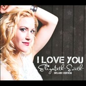 Elizabeth South: I Love You [Digipak]