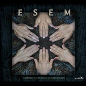 Ensemble S&#233;farade & M&#233;diterran&#233;en: ESEM [Digipak]