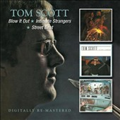 Tom Scott: Blow It Out/Intimate Strangers/Street Beat