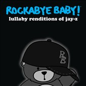 Rockabye Baby!: Rockabye Baby! Lullaby Renditions of Jay-Z