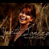 Yvette Landry: No Man's Land [Digipak]
