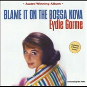 Eydie Gorme: Blame It on the Bossa Nova