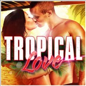 Various Artists: Tropical Love [Wagram]