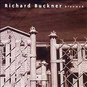 Richard Buckner: Bloomed [Digipak]