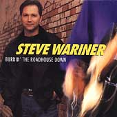 Steve Wariner: Burnin' the Roadhouse Down
