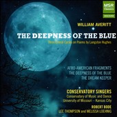 William Averitt (b.1948): The Deepness of the Blue / Lee Thompson, Melissa Loehnig, pianos; Univ. of Missouri - Kansas City Conservatory Singers; Bode