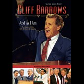 Cliff Barrows: Just As I Am: the Music of the Billy Graham Crusades