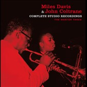 John Coltrane/Miles Davis: Complete Studio Recordings: The Master Takes