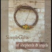 Simple Gifts: Of Shepherds & Angels