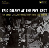 Eric Dolphy/Booker Little: At the Five Spot, Vol. 1