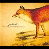 Jon Brooks (Canada): The  Smiling & Beautiful Countryside [Digipak]