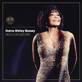Shirley Bassey: Hello Like Before