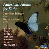 American Album for Flute - works by Muczynski, Hanson, Copland, Barber, Richard Lane / Jennifer Stinton, flute; Malcolm Martineau, piano