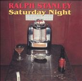 Ralph Stanley: Saturday Night