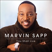 Marvin Sapp: You Shall Live *