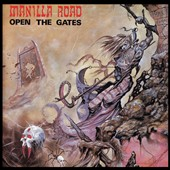 Manilla Road: Open the Gates