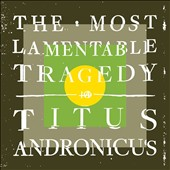 Titus Andronicus: The Most Lamentable Tragedy [Digipak] *
