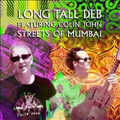 Long Tall Deb/Colin John: Streets of Mumbai