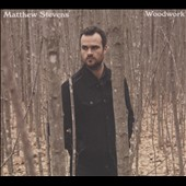 Matthew Stevens (Guitar): Woodwork [Digipak]