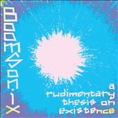 BoomSonix: Rudimentary Thesis on Existence