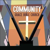 Grace Bible Church Contemporary Worship Band: Community [EP]