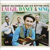 Gordie Mackeeman and His Rhythm Boys: Laugh, Dance & Sing