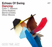 Echoes of Swing: Dancing [Digipak]