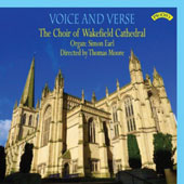Voice and Verse - Choral works by Parry, Goodall, Rutter, Adelmann, Elgar, Whitlock, Bevan, Webber, Dove, Wilby, Vaughan Williams, Mozart / Wakefield Cathedral Choir, Simon Earl, organ