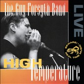 The Guy Forsyth Band/Guy Forsyth: High Temperature