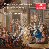 Jean-Fery Rebel (1666-1747): Dance Suites and Sonatas / Eco DellÆAnima