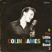 Colin James: Colin James & the Little Big Band 3