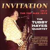 The Tubby Hayes Quartet: Invitation: Live at the Top Alex 1973
