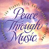 Various Artists: Peace Through Music 20th Anniversary Collection