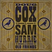 Doug Cox/Sam Hurrie: Old Friends *