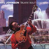 Syl Johnson: Talkin' About Chicago