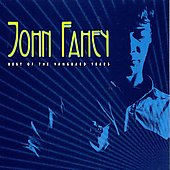 John Fahey: The Best of the Vanguard Years