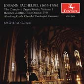 Pachelbel: The Complete Organ Works Vol 7 / Joseph Payne