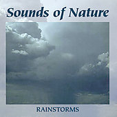 Sounds Of Nature: Sounds of Nature: Rainstorms