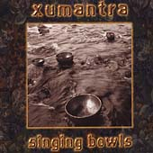 Xumantra: Singing Bowls