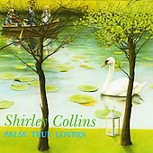 Shirley Collins: False True Lovers