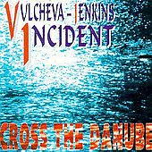 Vulcheva Jenkin Incident: Cross the Danube