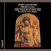 Sheppard: Media Vita, etc / Phillips, Tallis Scholars