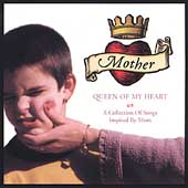 Various Artists: Mother Queen of My Heart: A Collection of Songs Inspired by Mom