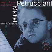 Michel Petrucciani: The Days of Wine and Roses: The Owl Years 1981-1985